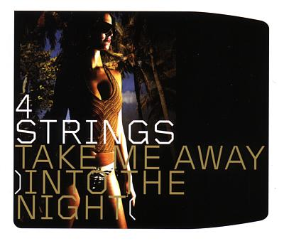 4 Strings - Take Me Away (Into The Night) 2006
